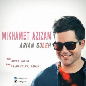 arian-goleh-mikhamet-azizam