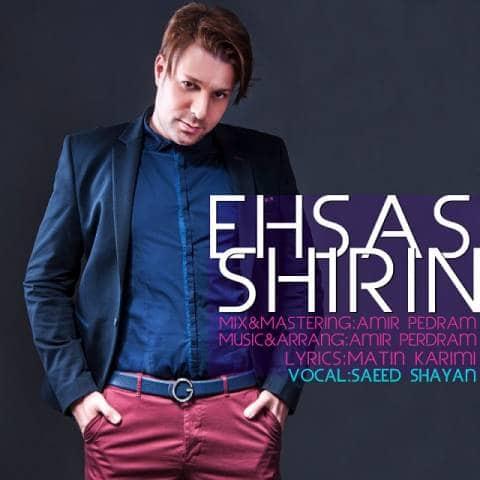 saeed shayan دانلود آهنگ جدید سعید شایان احساس شیرین
