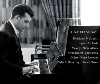 Hamed-Shams-Behtare-Nabashi