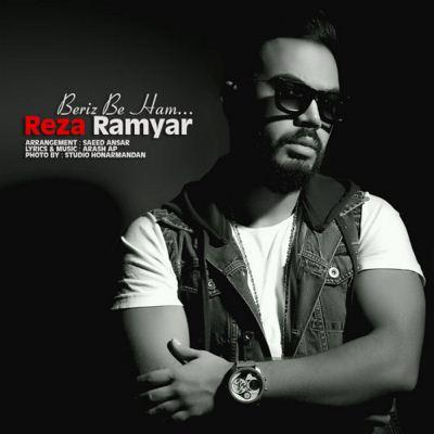 Reza Ramyar-Beriz Be Ham