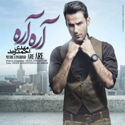 Mehdi-Ahmadvand-Are-Are_مهدی-احمدوند-آره-آره