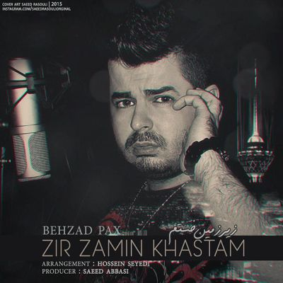 Behzad-Pax-Zir-Zamin-Khastam_بهزاد-پکس-زیر-زمین-خستم