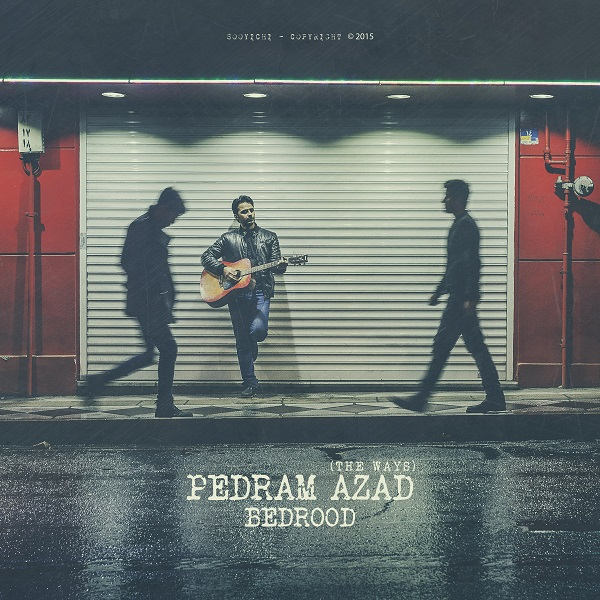 Pedram-Azad-Bedrood_پدرام-آزاد-بدرود