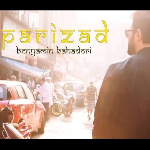 Benyamin Parizad پریزاد دانلود آهنگ جدید بنیامین بهادری پری زاد