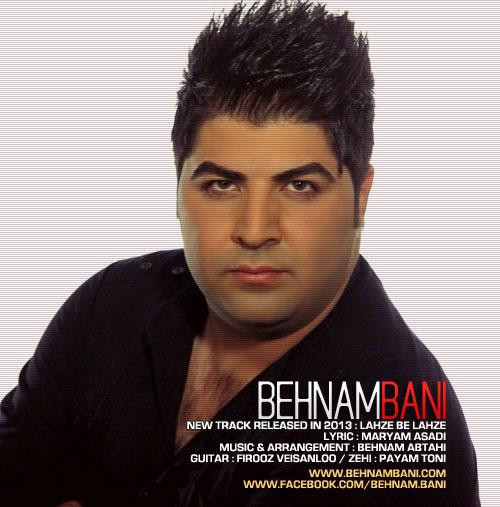 Behnam Bani Lahze Be Lahze بهنام بانی لحظه به لحظه دانلود آهنگ بهنام بانی لحظه به لحظه