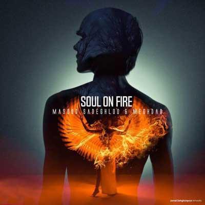 Masoud Sadeghloo Soul On Fire روح در آتش مسعود صادقلو دانلود آهنگ جدید مسعود صادقلو روح در آتش