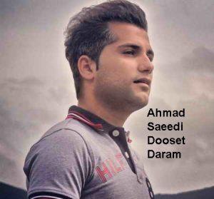 Ahmad Saeedi Dooset Daram 300x279 دانلود آهنگ احمد سعیدی دوست دارم