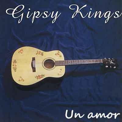 gipsy kings Un Amor دانلود آهنگ جیپسی کینگ عشق Gipsy Kings un amor