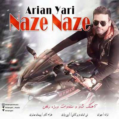 Arian Yari Naze Naze آرین یاری نازه نازه دانلود آهنگ جدید آرین یاری نازه نازه