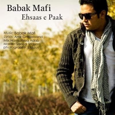Babak Mafi Ehsase Pak بابک مافی احساس پاک دانلود آهنگ بابک مافی احساس پاک