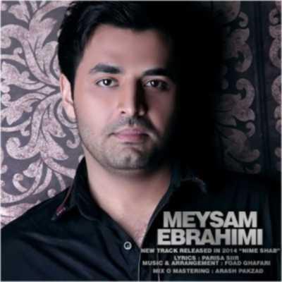 Meysam Ebrahimi Nime Shab میثم ابراهیمی نیمه شب دانلود آهنگ میثم ابراهیمی نیمه شب