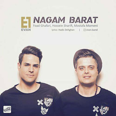 Evan Band Nagam Barat دانلود آهنگ جدید ایوان باند نگم برات دانلود آهنگ جدید ایوان باند نگم برات