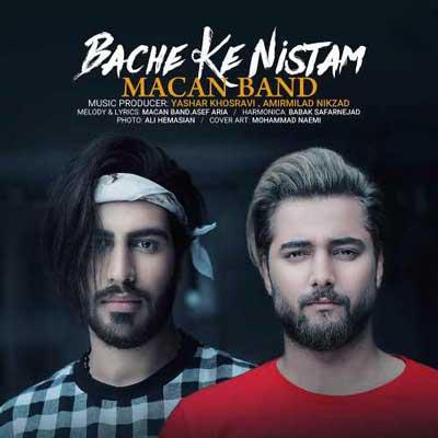 Macan Band Bache Ke Nistam بچه که نیستم دانلود آهنگ جدید ماکان بند بچه که نیستم