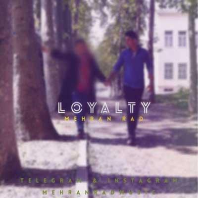 Mehran-Rad-Loyalti_وفاداری