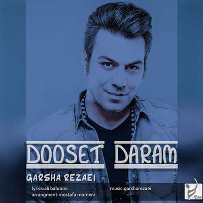 Garsha-Rezaei-Dooset-Daram