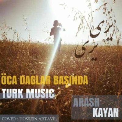 Arash Kayan Ouja Daghlar 400x400 دانلود آهنگ ترکی جدید آرش کایان اوجا داغلار