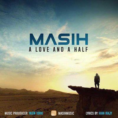 Masih A Love And A Half مسیح یک عشق نیم 400x400 دانلود آهنگ جدید مسیح یک عشق و نصف