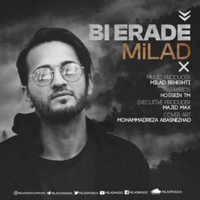 Milad Beheshti BiErade میلاد بهشتی بی اراده 400x400 دانلود آهنگ جدید میلاد بهشتی بی اراده