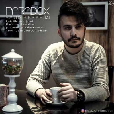 دانلود آهنگ جدید مجید ابراهیمی پارادوکس