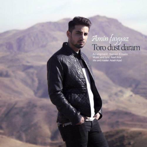 Music Amin Fayyaz Toro Dust Daram