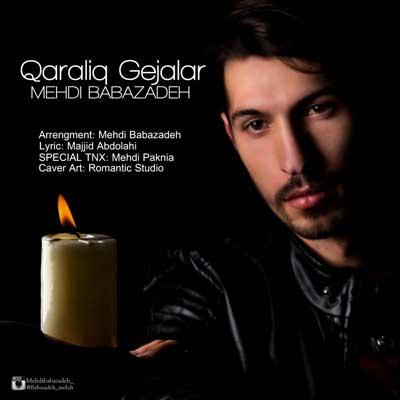 Music Torki Mehdi Babazadeh Qaranliq Gejalar