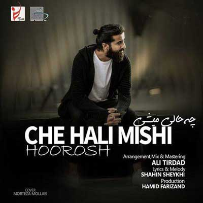 Music Hoorosh Band Che Hali Mishi
