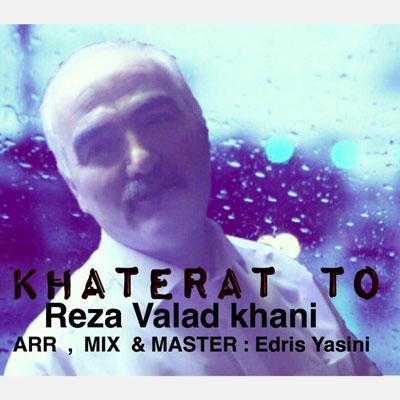 Reza-Valad-Khani-Khaterat-To